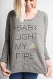 Boathouse Apparel - Baby Light My Fire Pullover