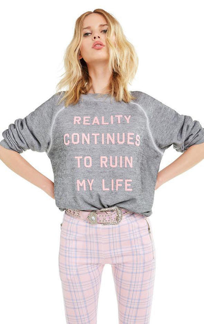 WILDFOX - Reality Continues To Ruin My Life Sweatshirt