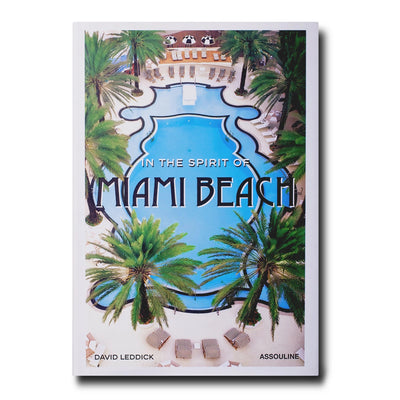 Assouline - In The Spirit of Miami Beach Hardcover Book