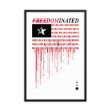 FREEDOMINATED OPEN EDITION PRINT-24×36-Frame-Dustrial