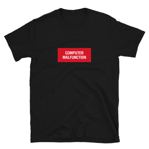 COMPUTER MALFUNCTION BUDGET TEE-S-Dustrial