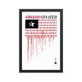 FREEDOMINATED OPEN EDITION PRINT-12×18-Frame-Dustrial