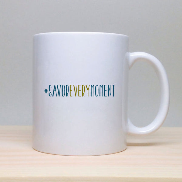 Mug - Savor Every Moment