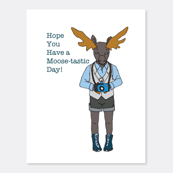 Have a Moose-Tastic Day