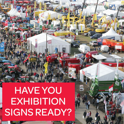 Have you exhibition signs ready?