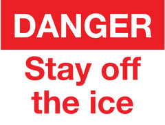 DANGER STAY OT THE ICE