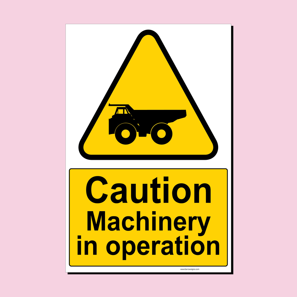 Caution Machinery In Operation (Dump Truck) sign from Barrow Signs