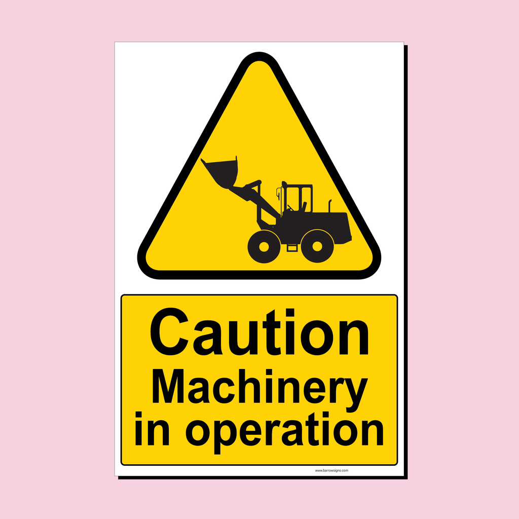 Caution Machinery In Operation sign with a front loader image from Barrow Signs