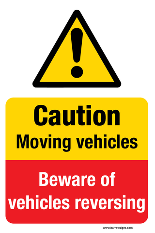 Caution Moving Vehicles Beware of vehicles reversing