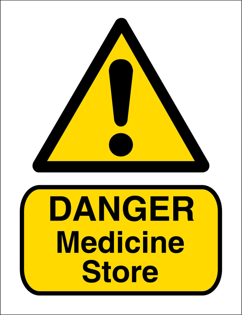 Danger Medicine Store Sign available in Corriboard or Aluminium