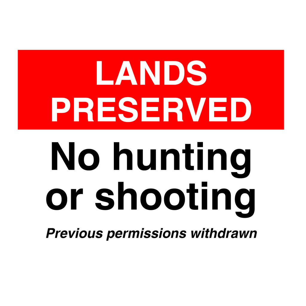 Lands Preserved No Hunting or Shooting Previous Permission Withdrawn Sign