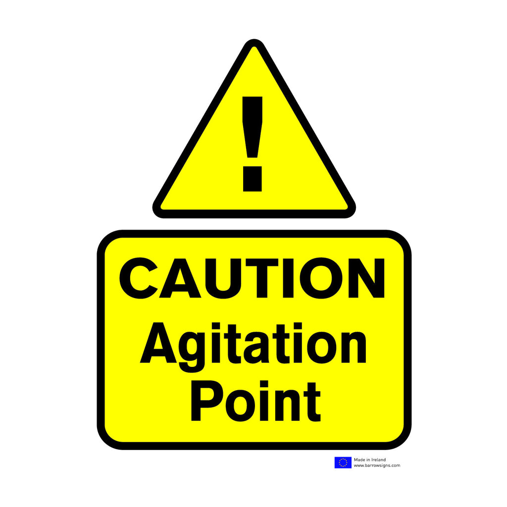 Caution - Agitation Point Sign