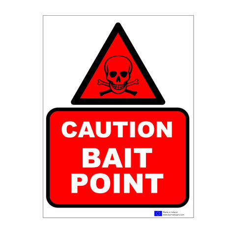 Caution - Bait Point Sign