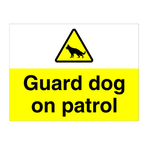 Guard Dogs On Patrol Sign