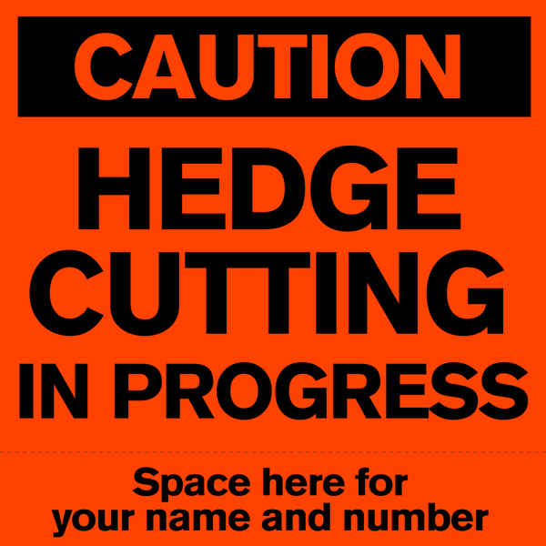 Hedge Cutting Sign on Steel Frame
