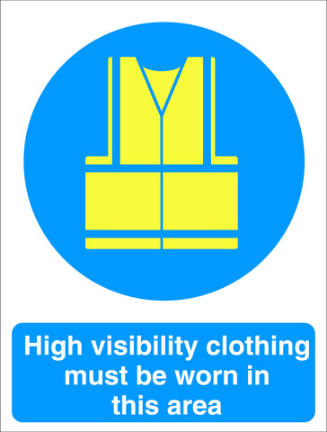 Hi-Vis Clothing Must Be Worn In This Area Sign