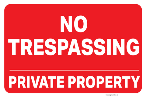 NO TRESPASSING SIGN AVAILABLE TO BUY ON LINE FROM WWW.SIGNSONLINE.IE