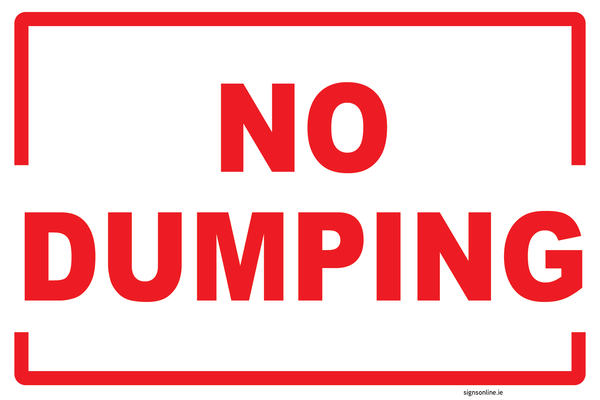 NO DUMPING SIGN AVAILABLE FROM WWW.SIGSONLINE.IE FOR THE BEST VALUE AND FASTEST DELIVERY