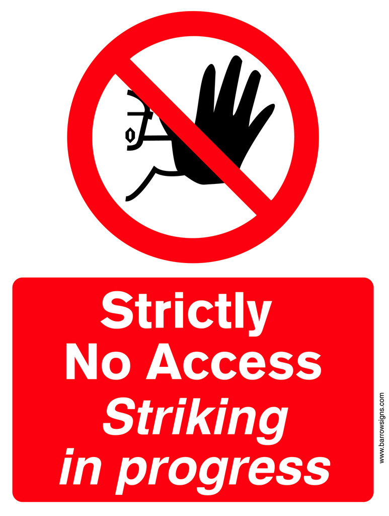 Strictly No Access - Striking in Progress