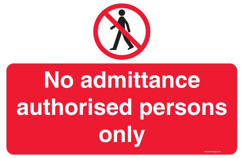 No Admittance - Authorised persons only warning sign available in corriboard or aluminium