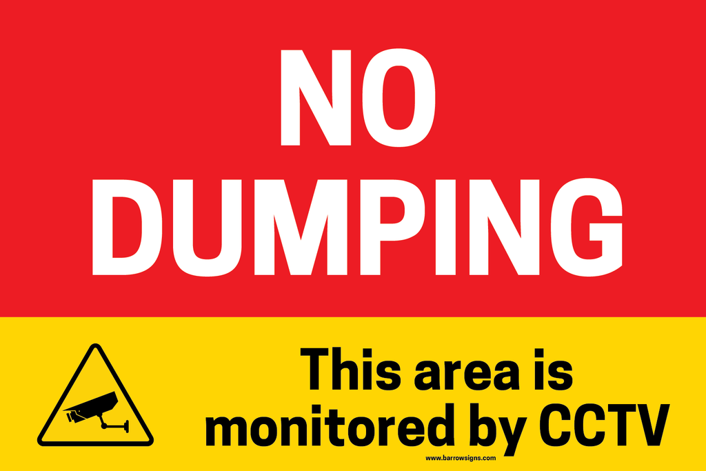 Sign: No Dumping. This area is monitored by CCTV in correx or aluminium