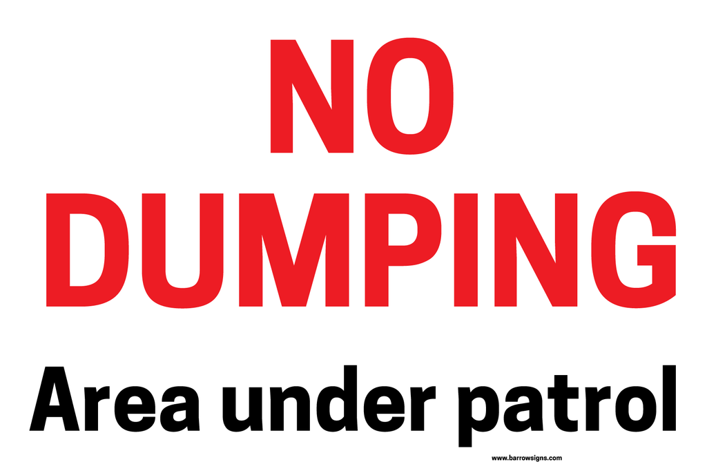 Sign: No Dumping, this area is under patrol in corriboard, corres or aluminiuim
