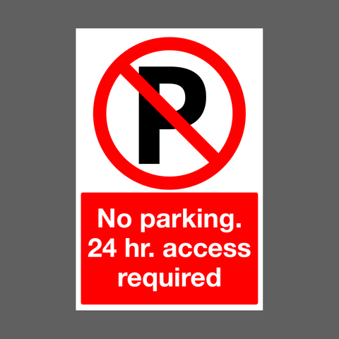No Parking 24 hour access required