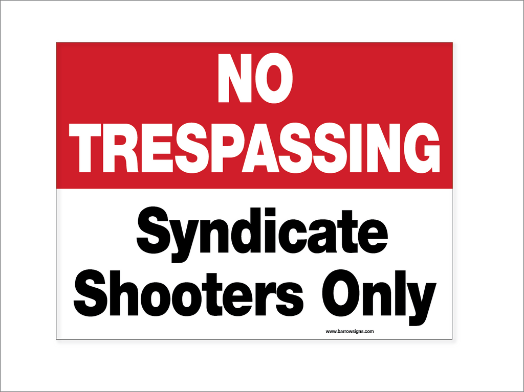 No Trespassing Syndicate Shooters Only