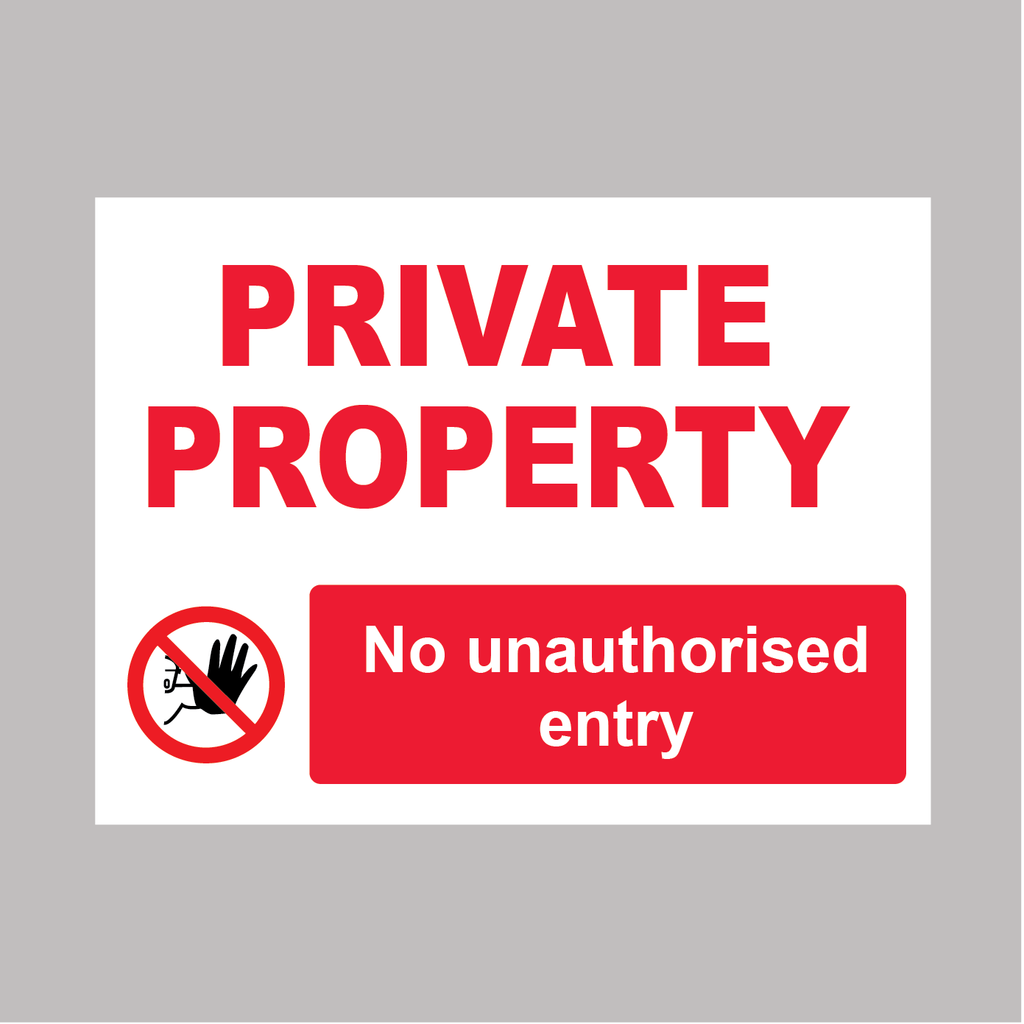 PRIVATE PROPERTY NO UNATHORISED ENTRY SIGN for sale at www.barrowsigns.com