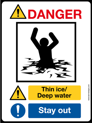 DANGER! Thin Ice / Deep Water Stay Out