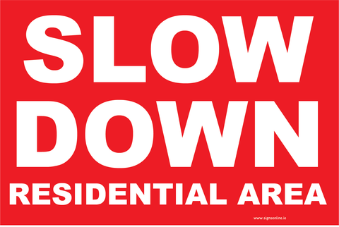 slow dow residential area warnign sign made by signs online and available to buy at www.signsonline.ie