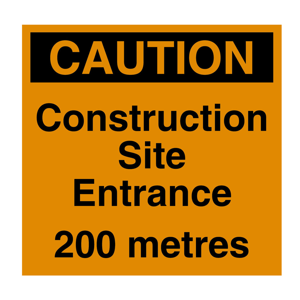 Caution Construction Site Entrance 200m Sign