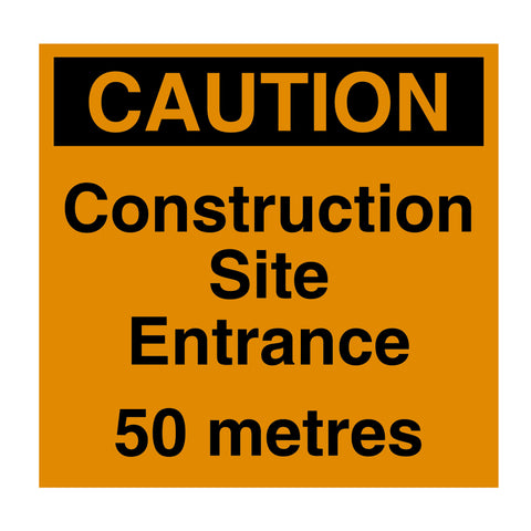 Caution Construction Site Entrance 50m Sign