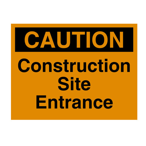 Caution Construction Site Entrance Sign Black text on orange background