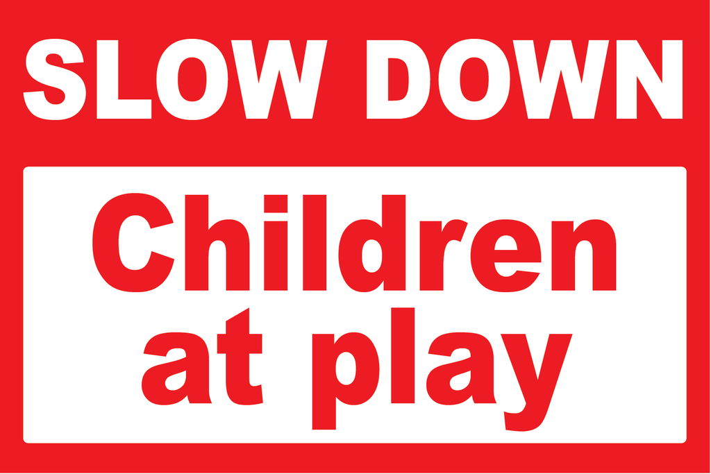 Slow down children at play sign from www.signsonline.ie