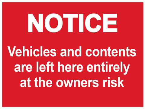 Vehicles and Contents are left here entirely at owners risk sign for car parks and public spaces.  Available to buy online from www.signsonline.ie