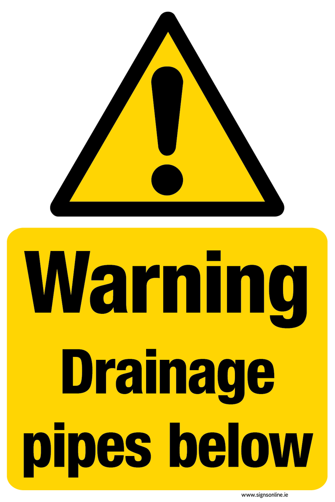 Warning. Drainage Pipes Below sign available from www.signsonline.ie