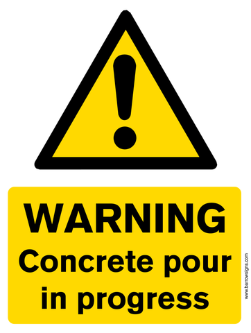Warning Concrete Pour In Progress Sign