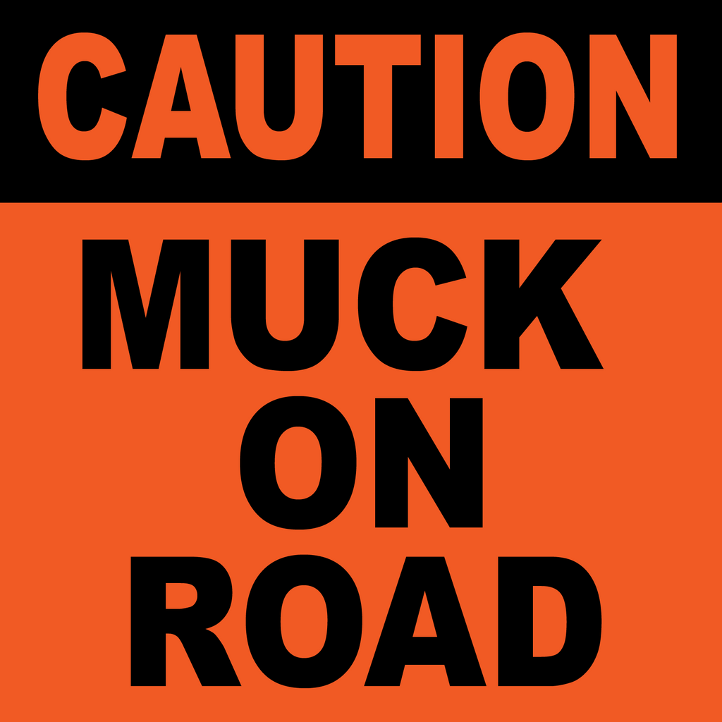 Caution Muck on Road Sign for sale at www.barrowsigns.com