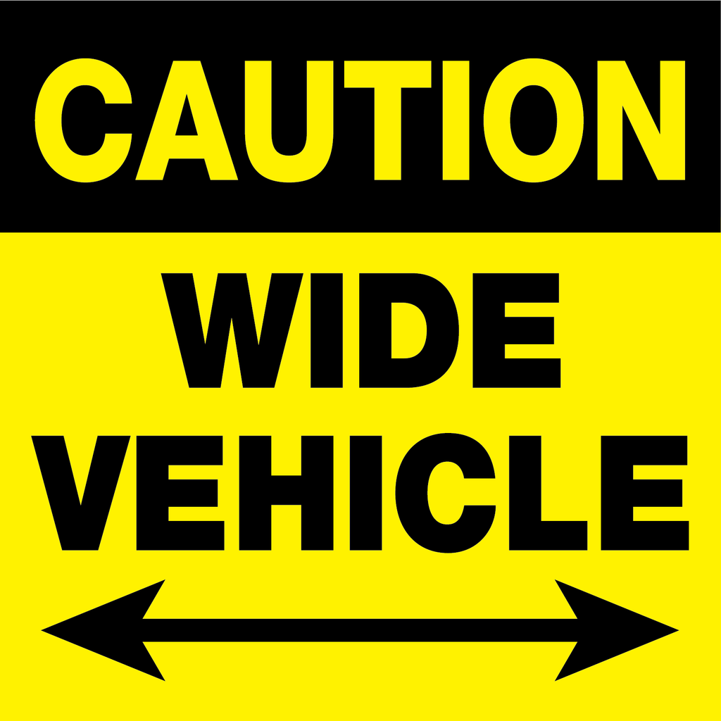 Caution - Wide Vehicle Sign