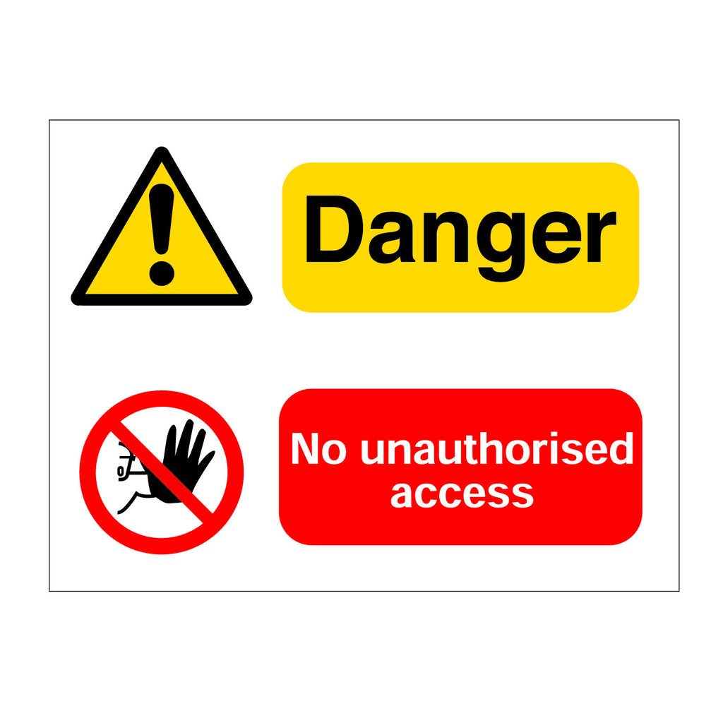 Danger No Unauthorised Access Sign
