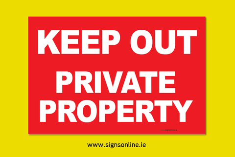 Keep Out Private Property Notice in stock and for sale at www.signsonline.ie