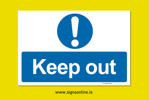 Keep Out Sign and self adhesive sticker for sale online from www.signsonline.ie