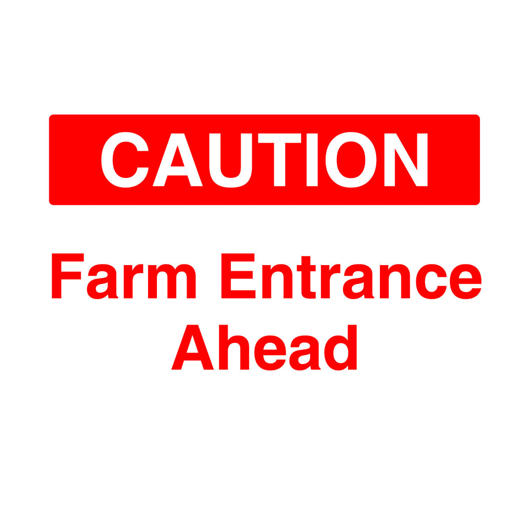 Caution Farm Entrance Ahead Sign
