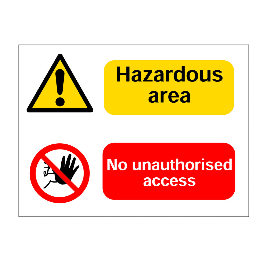 Hazardous Area No Unauthorised Access Sign