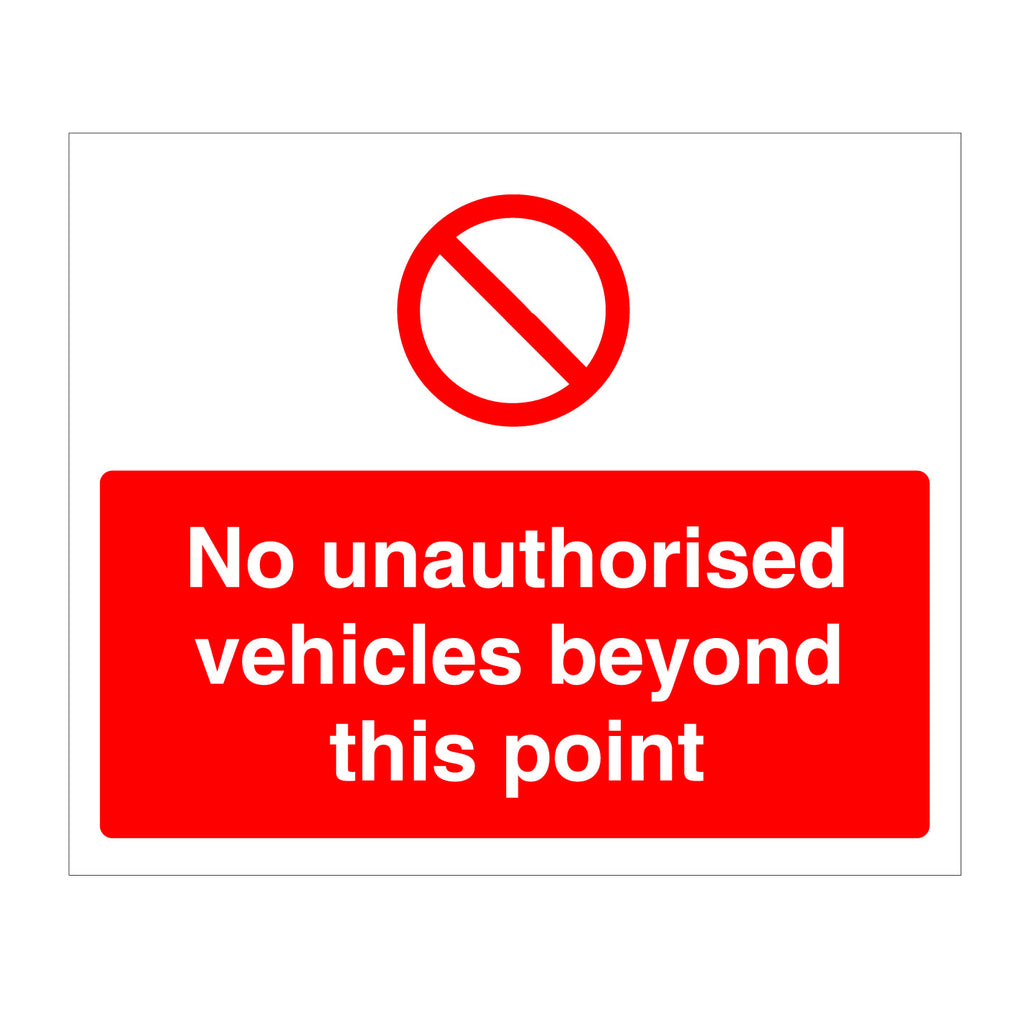 No Unathorised Vehicles Beyond This Point Sign