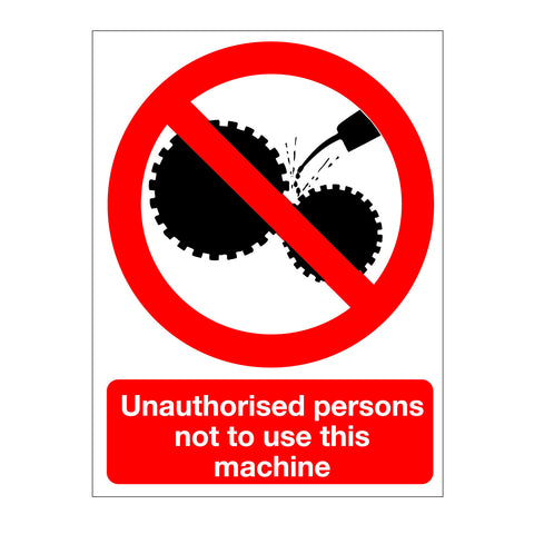 Unauthorised Persons Not Permitted To Use This Machine Sign