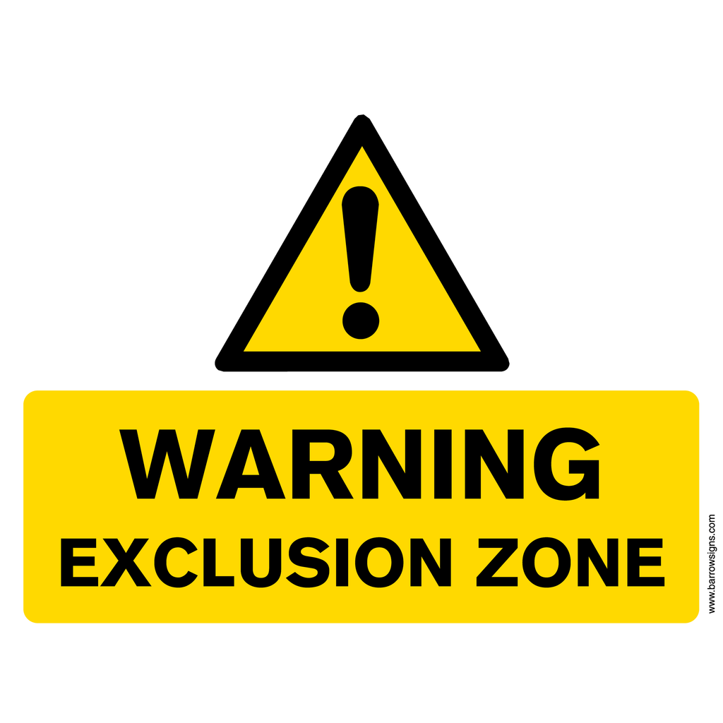 Warning - Exclusion Zone