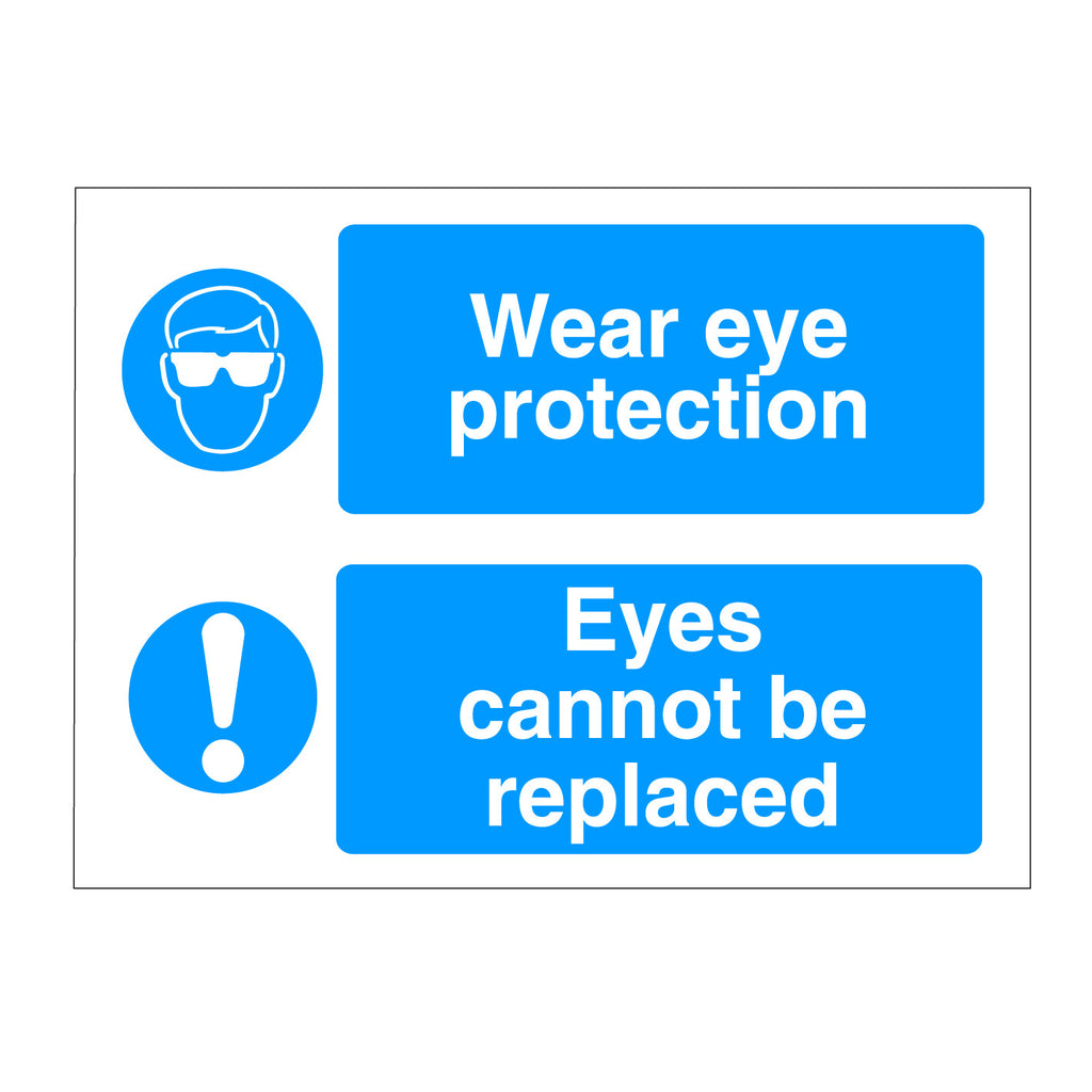 Wear Eye Protection - Eyes cannot be replaced safety sign