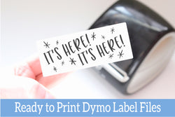 It's Here! - Ready-to-Print Dymo compatible Label Designs - Long Design